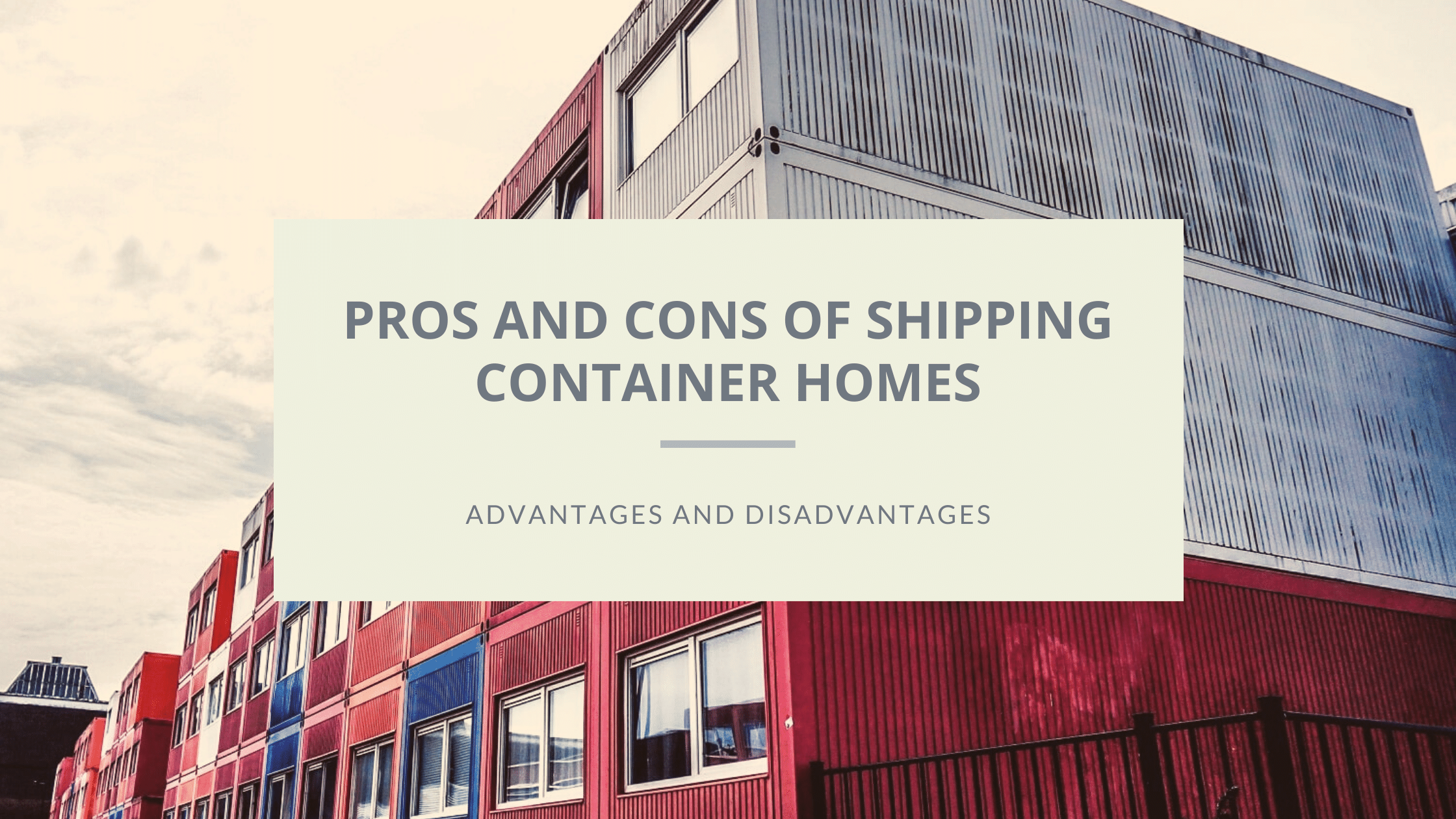pros and cons of shipping container homes featured